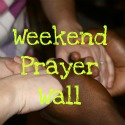 Weekend Prayer Wall