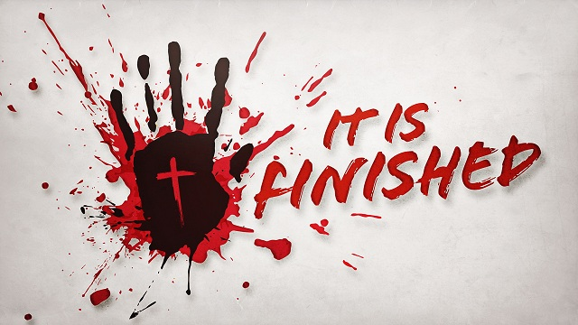Jesus at Good Friday: It is finished.