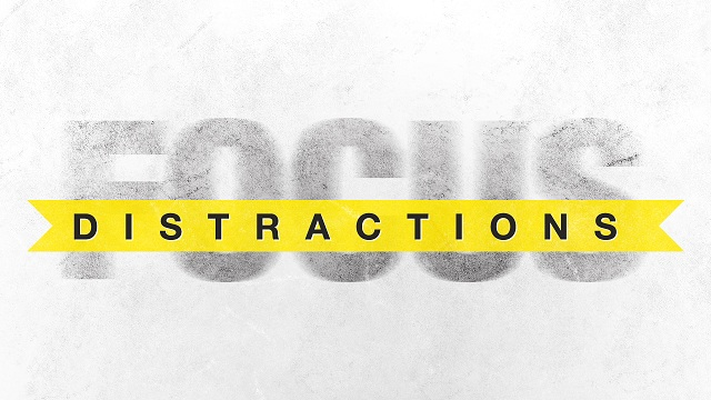 Focus despite distractions