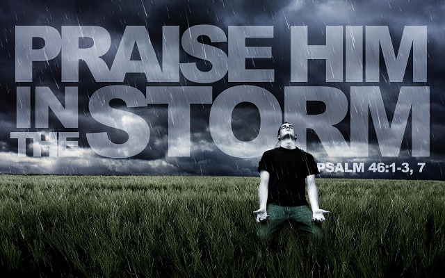 Praise Him in the storm. Three steps to healing.