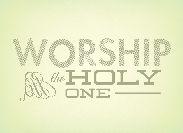Worship the Holy One. God's Spirit gives life.