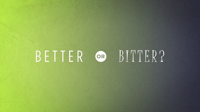 Forgiveness Means Freedom. You choice: Better or Bitter?