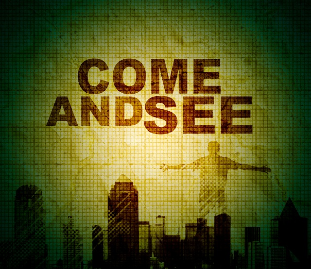 Come and See God!