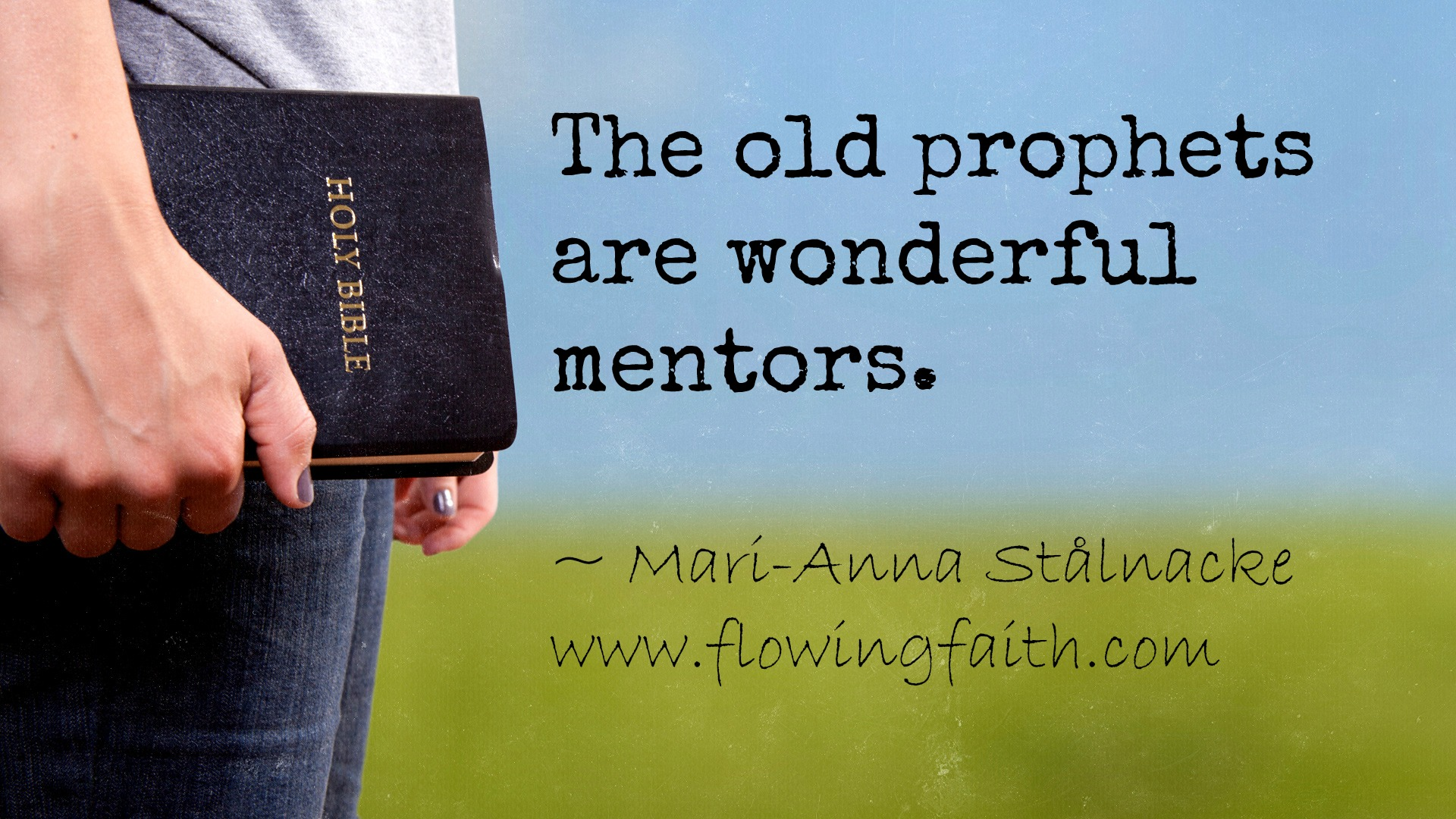 The old prophets are wonderful mentors