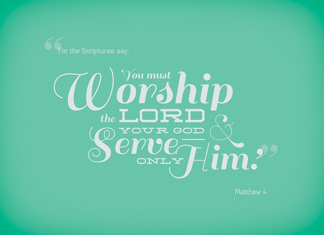 Serve Only God