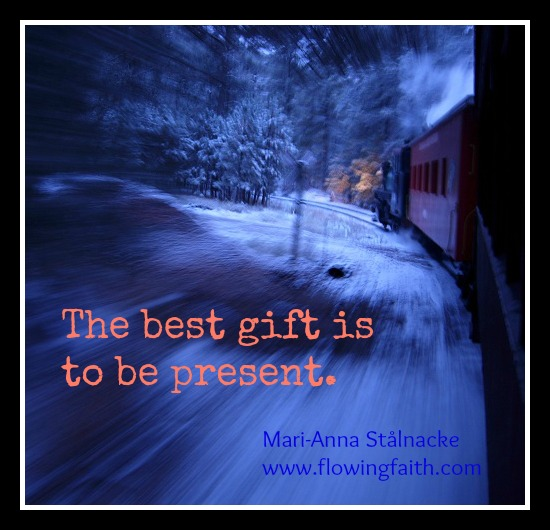 The best gift is to be present