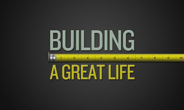 Building a great life.