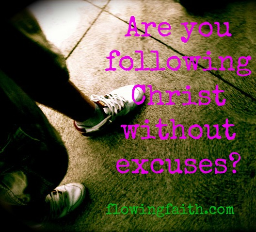 following Christ wihtout excuses