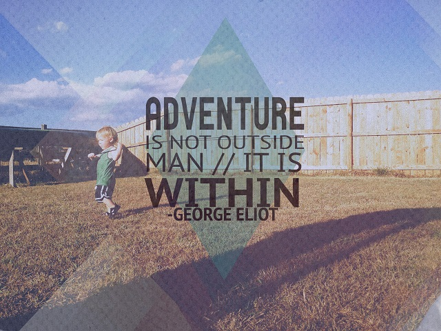 Faith is an adventure
