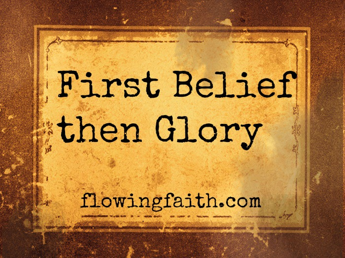 First belief then glory