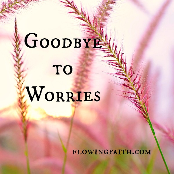 goodbye to worries