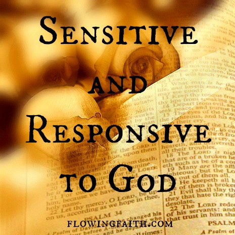 Sensitive and responsive to God