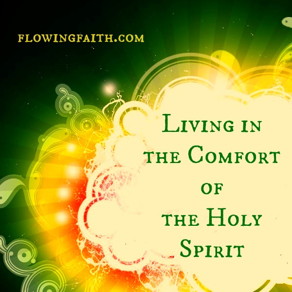 Living in the Comfort of the Holy Spirit