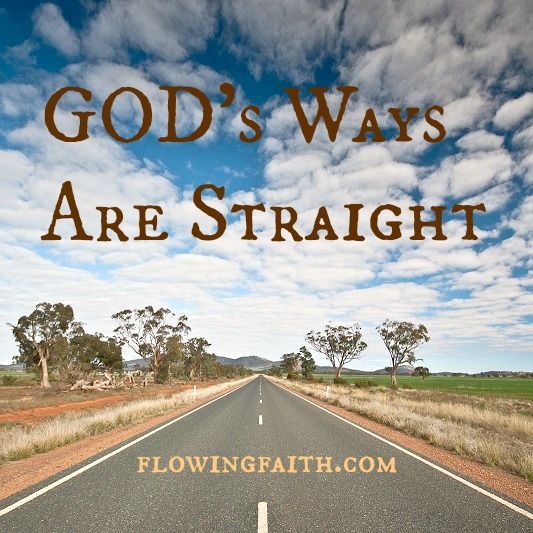 God's Ways Are Straight