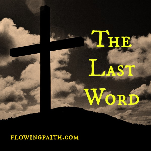 The last word: Jesus