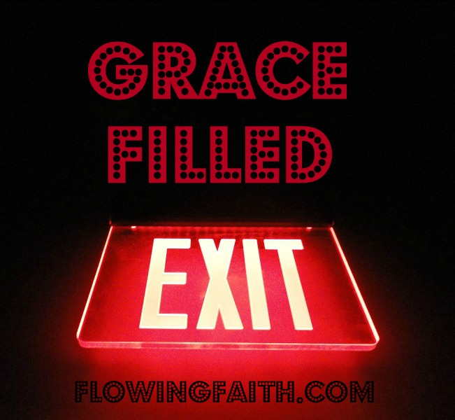 Grace Filled Exit