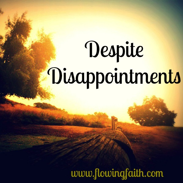 Despite Disappointments