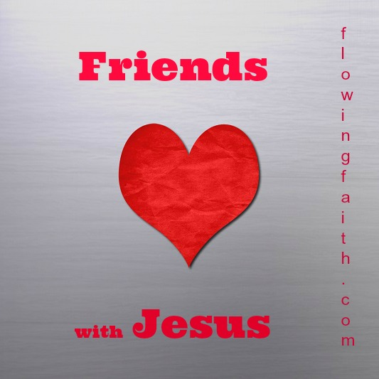 Friends with Jesus