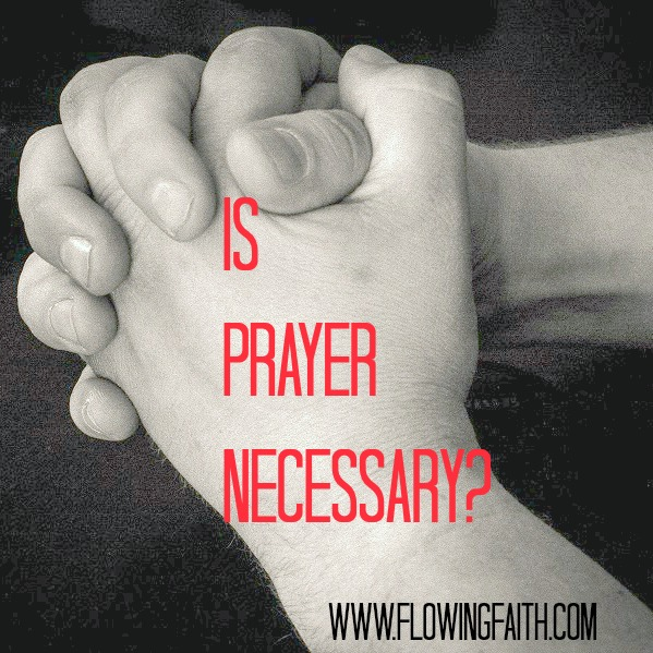 is prayer necessary