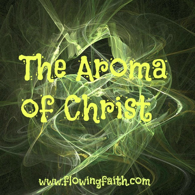 the aroma of Christ