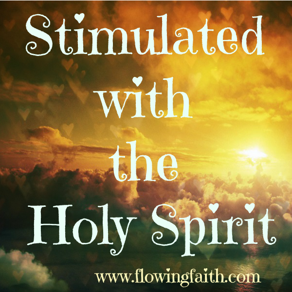 Stimulated with the Holy Spirit