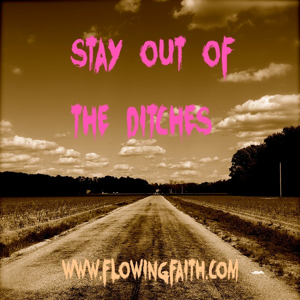 Stay out of the ditches