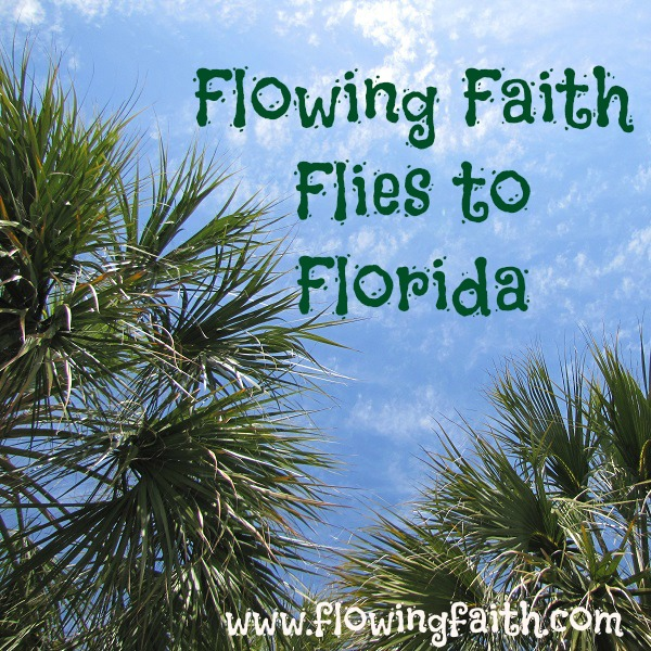 Flowing Faith Flies to Florida