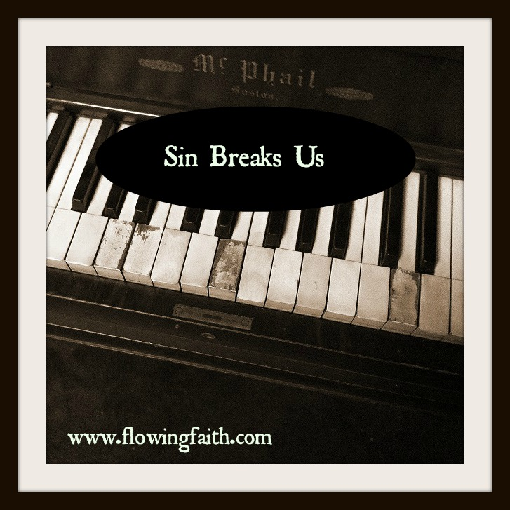 Sin breaks us