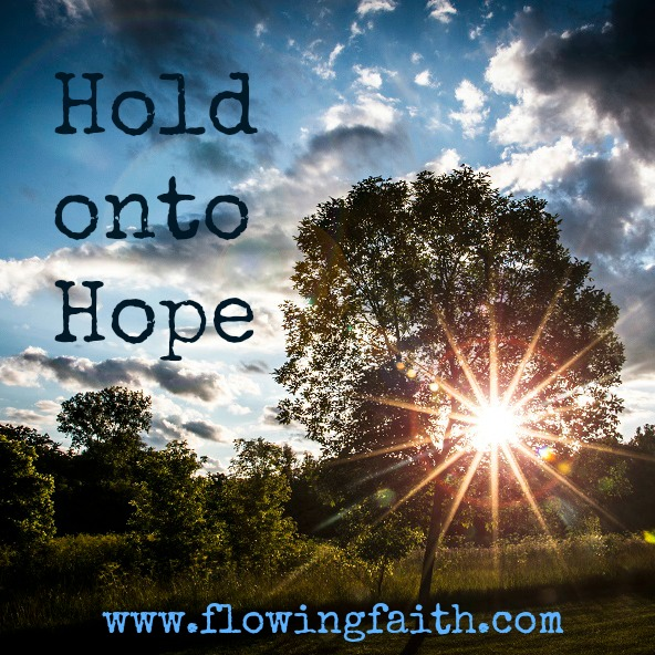 Hold onto hope
