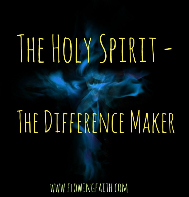 The Holy Spirit - the difference maker