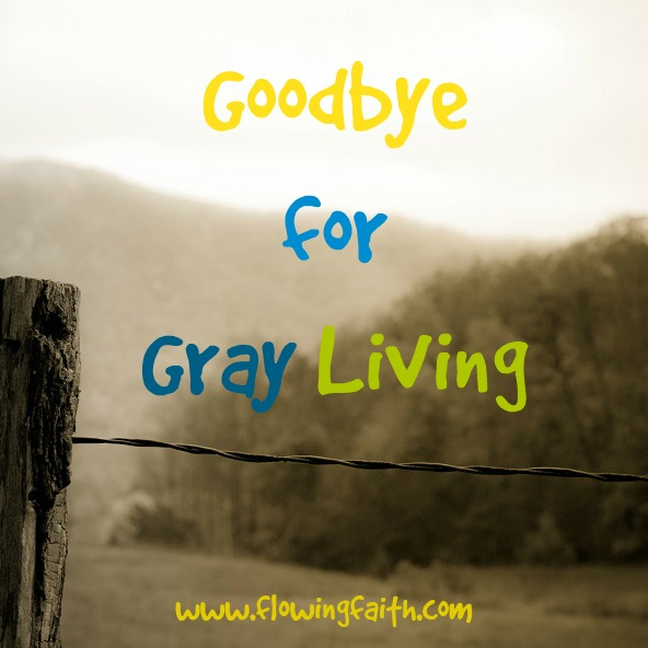 Goodbye for Gray Living