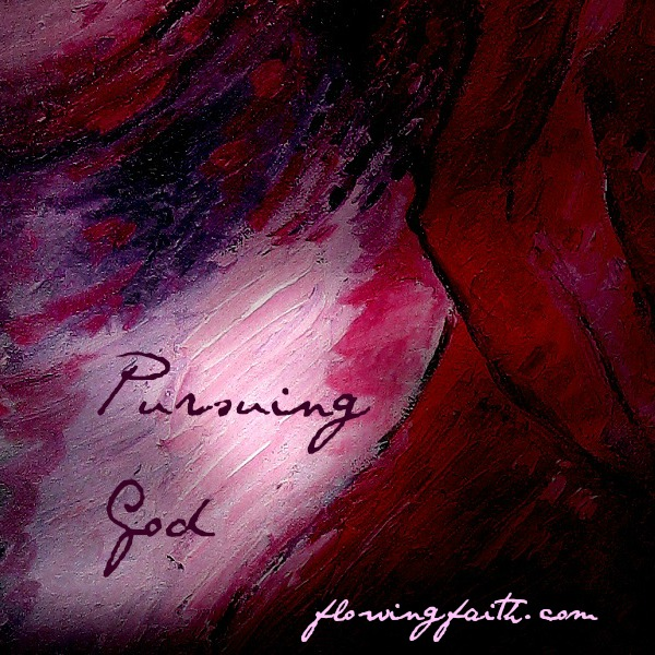 pursuing God