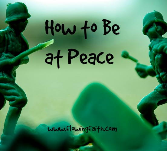 How to be at peace