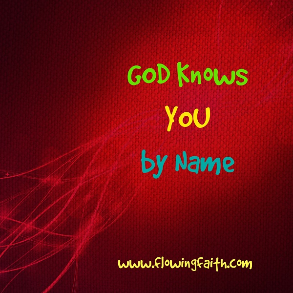 God knows you by name