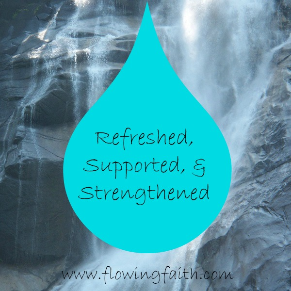 refreshed, supported, strengthened
