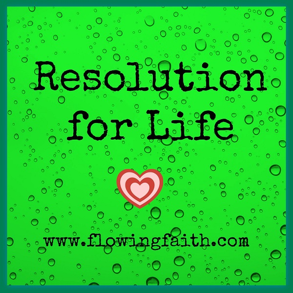 Resolution for Life