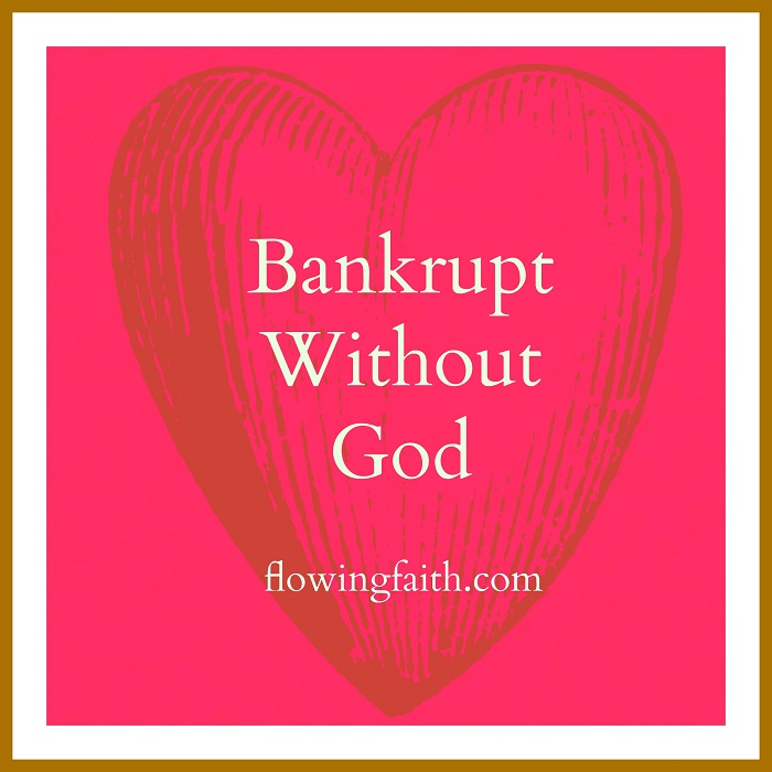 Bankrupt without God