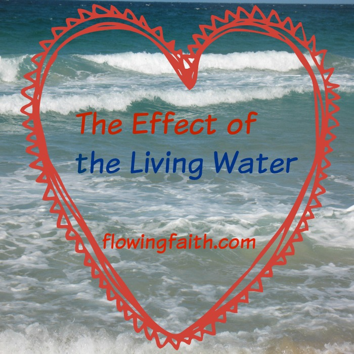 the effect of the living water