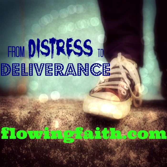 from distress to deliverance