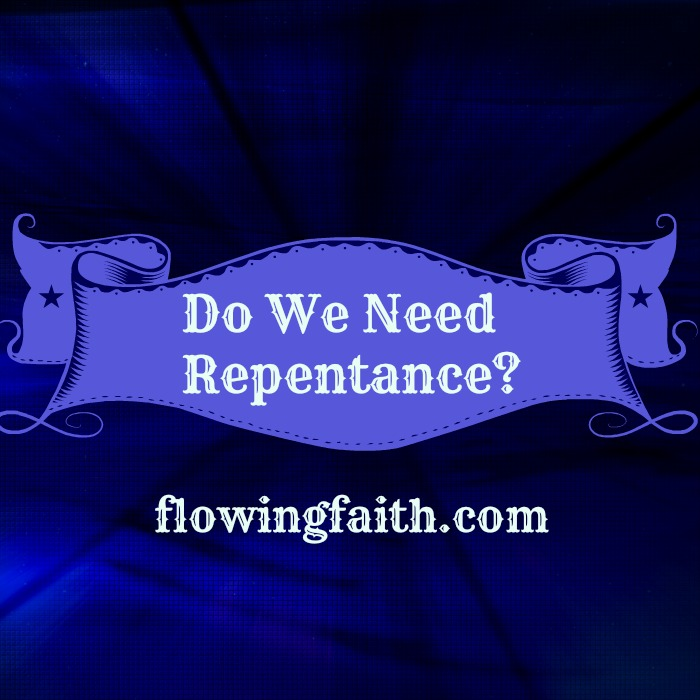 Do we need repentance?