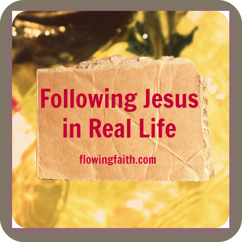 following Jesus in real life