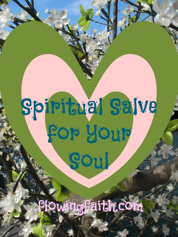 Spiritual Salve for Your Soul
