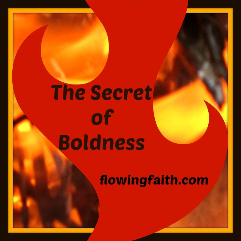 The Secret of Boldness