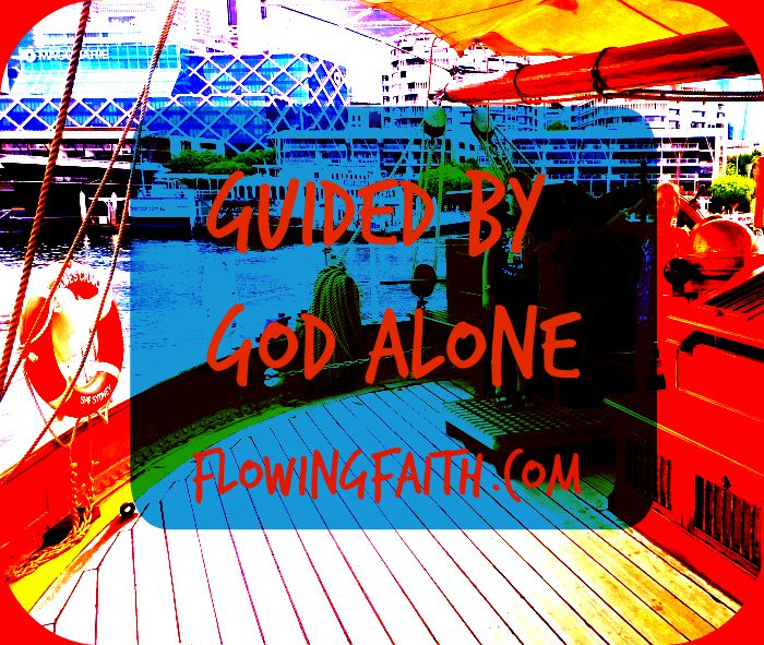 Guided by God Alone