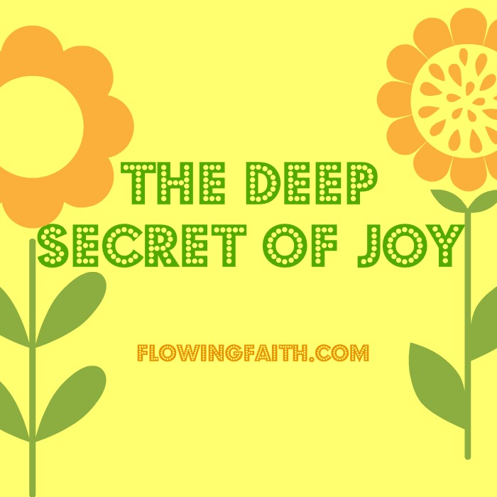 The Deep Secret of Joy