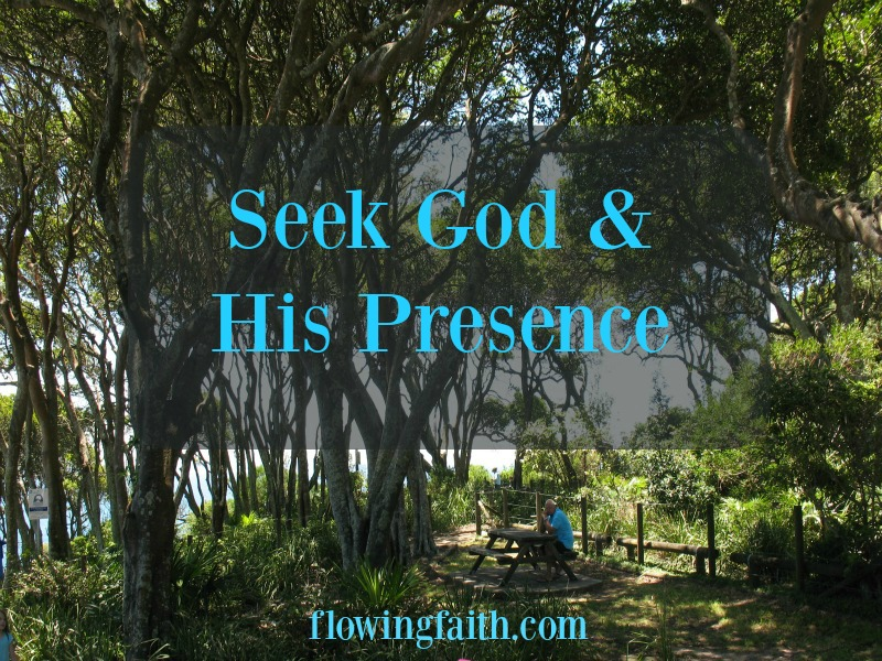 Seek God and His Presence
