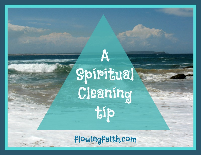 A spiritual cleaning tip