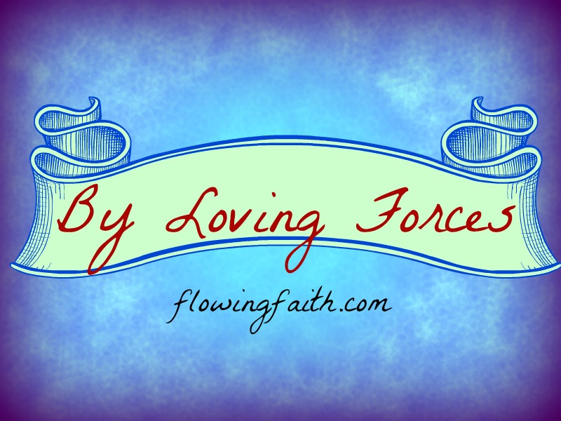 By Loving Forces
