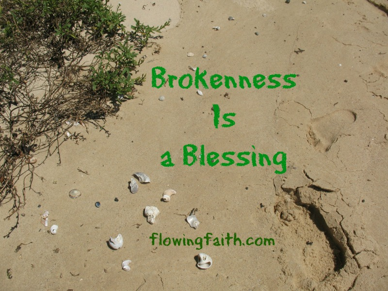 brokenness is a blessing
