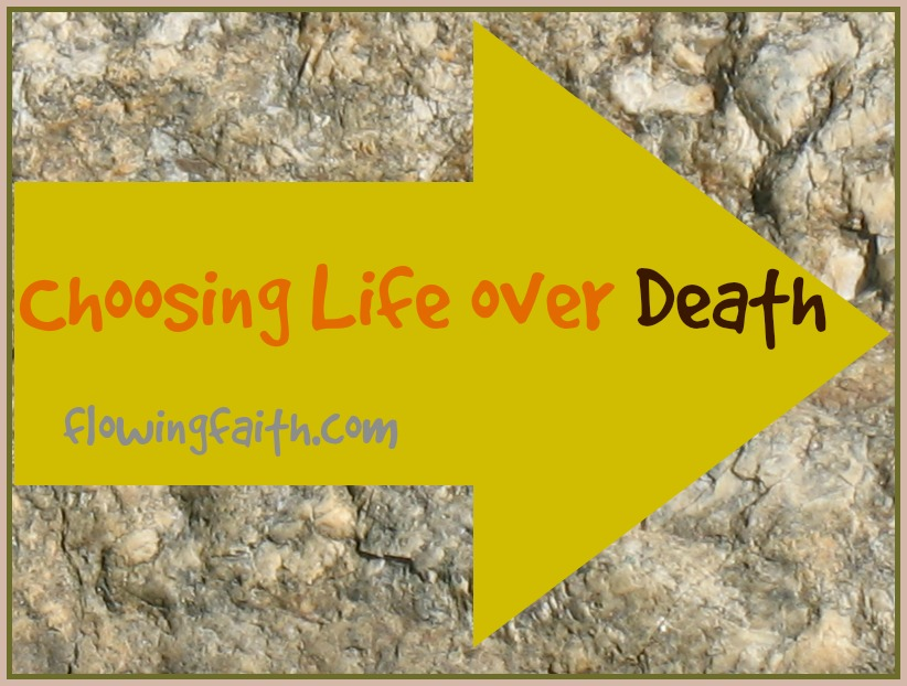 Choosing Life over Death